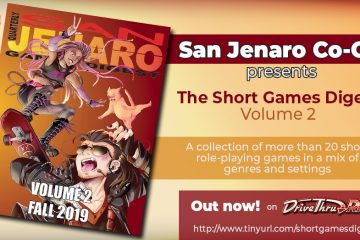 San Jenaro Co-Op presents The Short Games Digest Volume 2 A collection of more than 20 short role-playing games in a mix of genres and settings. Out now! on DriveThruRPG http://www.tinyurl.com/shortgamesdigest2